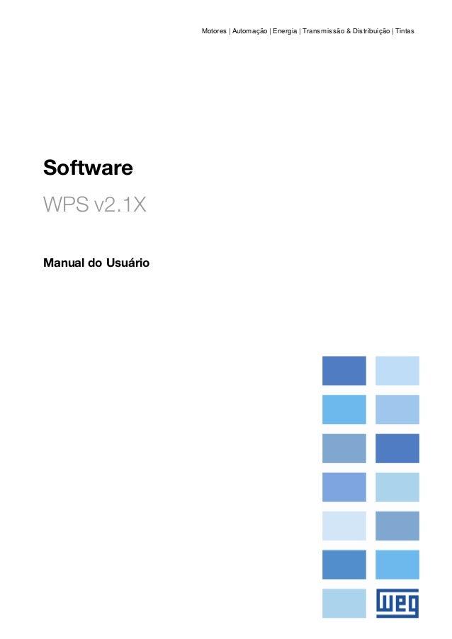 Software Motores | Automação | Energia | Transmissão & Distribuição | Tintas WPS v2.1X Manual do Usuário