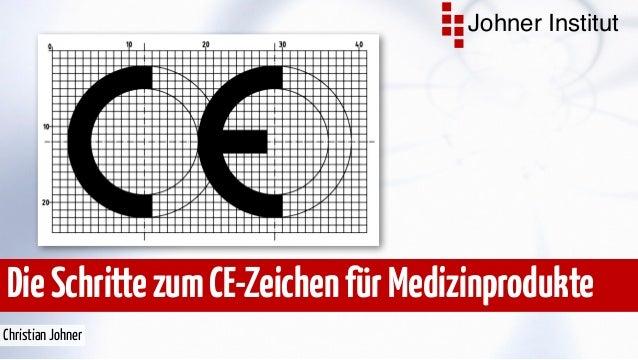 Johner Institut  Die Schritte zum CE-Zeichen für Medizinprodukte  Christian Johner