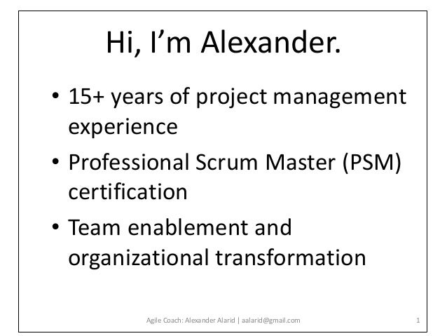 Hi, I'm Alexander. • 15+ years of project management experience • Professional Scrum Master (PSM) certification • Team ena...