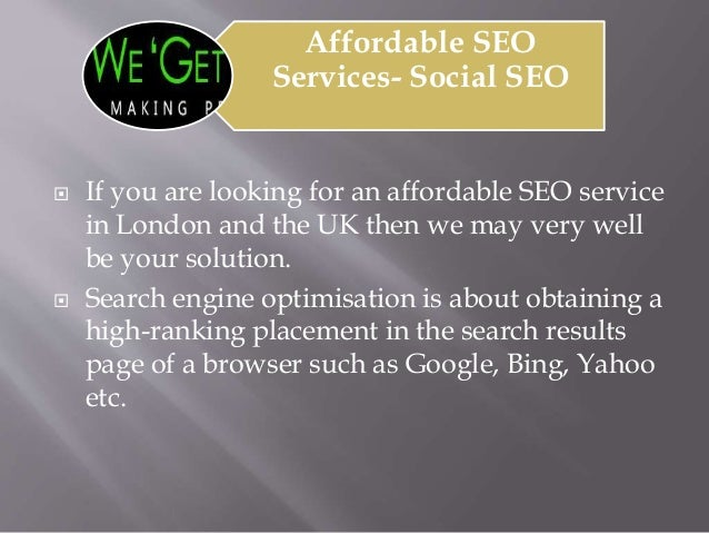 Affordable SEO Services- Social SEO  If you are looking for an affordable SEO service in London and the UK then we may ve...