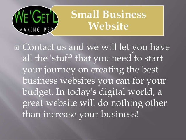 Small Business Website  Contact us and we will let you have all the 'stuff' that you need to start your journey on creati...