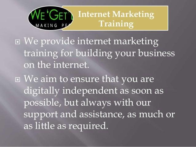 Internet Marketing Training  We provide internet marketing training for building your business on the internet.  We aim ...
