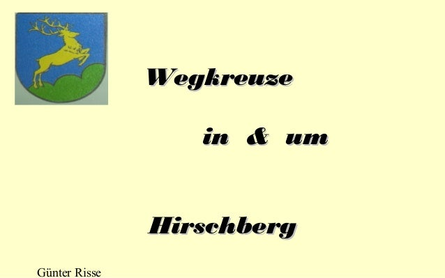Wegkreuze in & um Hirschberg Günter Risse