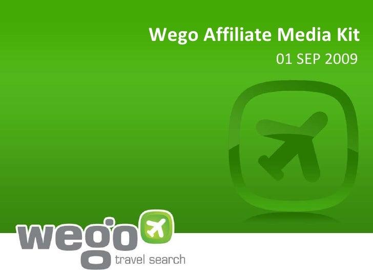 Wego Affiliate Media Kit 01 SEP 2009