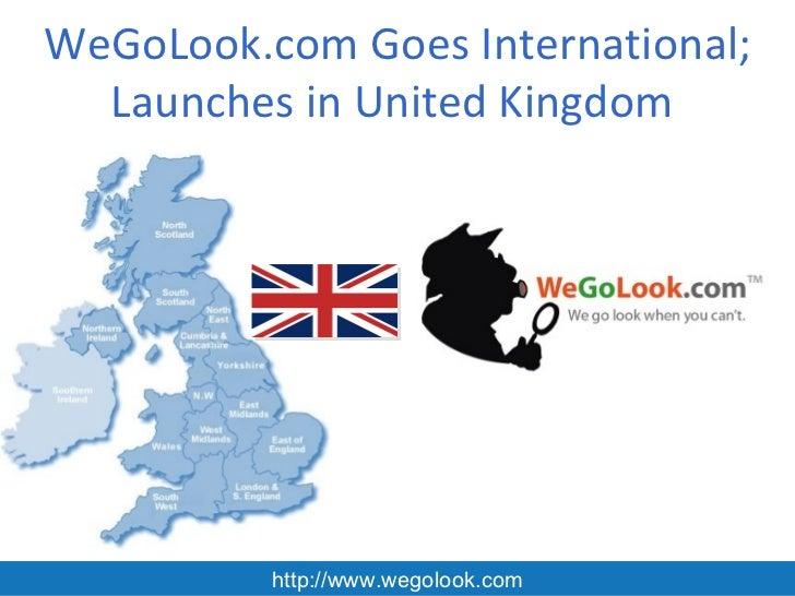 WeGoLook.com Goes International;  Launches in United Kingdom          http://www.wegolook.com