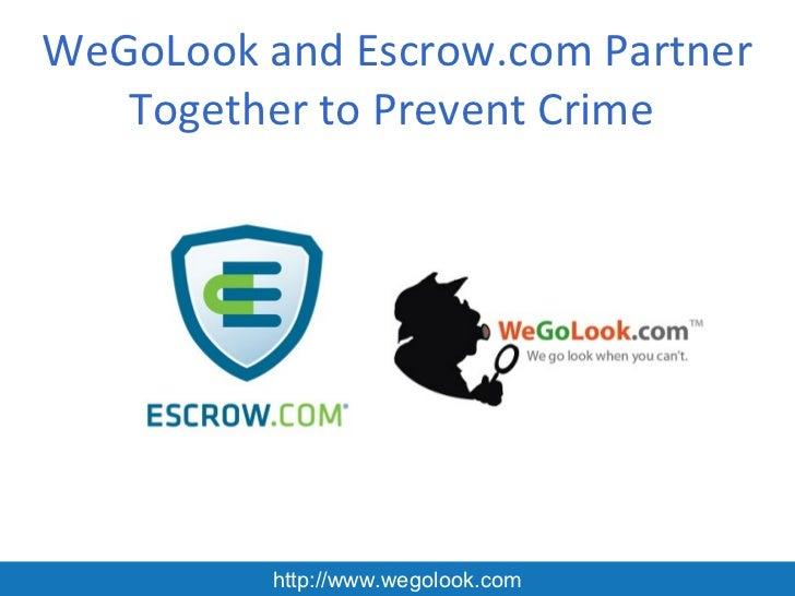 WeGoLook and Escrow.com Partner   Together to Prevent Crime          http://www.wegolook.com