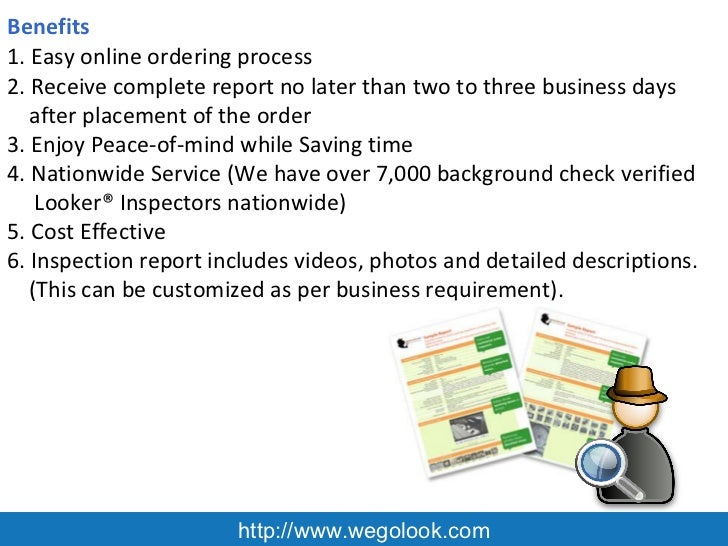 http://www.wegolook.com Benefits  1. Easy online ordering process 2. Receive complete report no later than two to three bu...