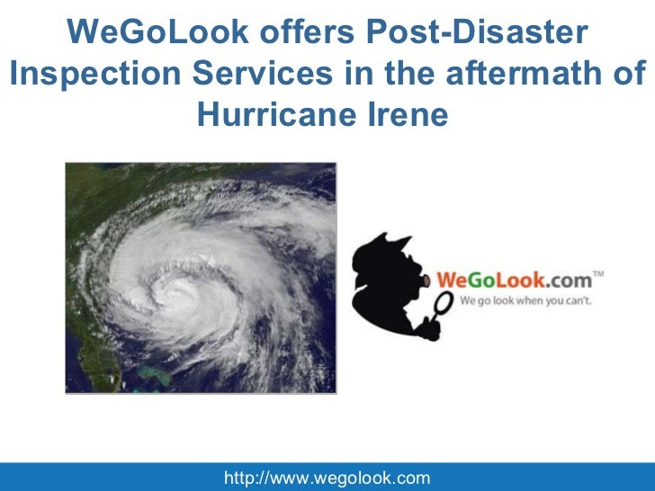 WeGoLook offers Post-Disaster Inspection Services in the aftermath of Hurricane Irene  http://www.wegolook.com