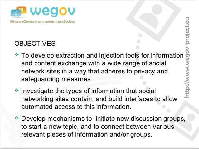 OBJECTIVES  To develop extraction and injection tools for information and content exchange with a wide range of social ne...