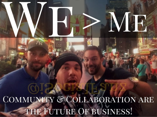 MeWe> Community & Collaboration are the Future Of business! @iSocialFanz