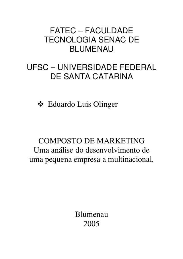 FATEC – FACULDADE TECNOLOGIA SENAC DE BLUMENAU UFSC – UNIVERSIDADE FEDERAL DE SANTA CATARINA Eduardo Luis Olinger COMPOSTO...