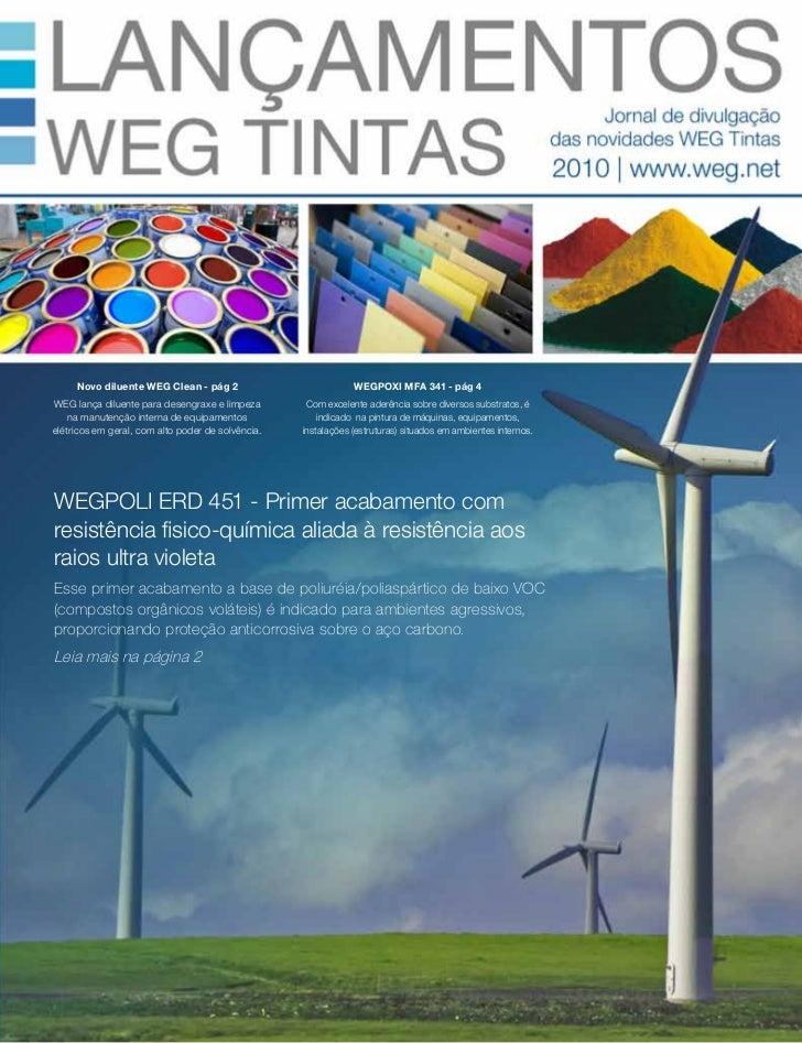 Novo diluente WEG Clean - pág 2                           WEGPOXI MFA 341 - pág 4WEG lança diluente para desengraxe e limp...