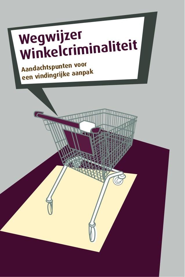 Wegwijzer Winkelcriminaliteit Aandachtspunten voor een vindingrijke aanpak