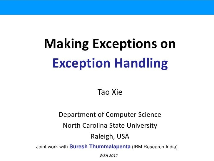Making Exceptions on    Exception Handling                        Tao Xie         Department of Computer Science          ...