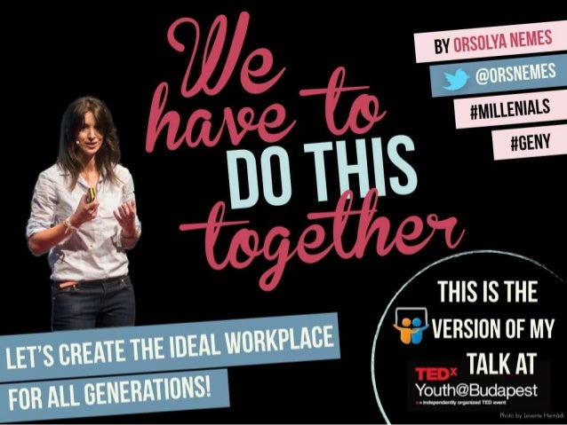 Generation Y at work - We have to do this together #TEDxYouthBp by @orsnemes