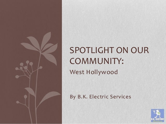 West Hollywood By B.K. Electric Services SPOTLIGHT ON OUR COMMUNITY: