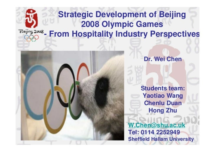 Strategic Development of Beijing           2008 Olympic Games - From Hospitality Industry Perspectives                    ...
