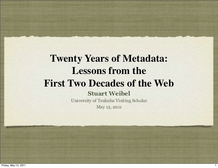 Twenty Years of Metadata:                              Lessons from the                       First Two Decades of the Web...