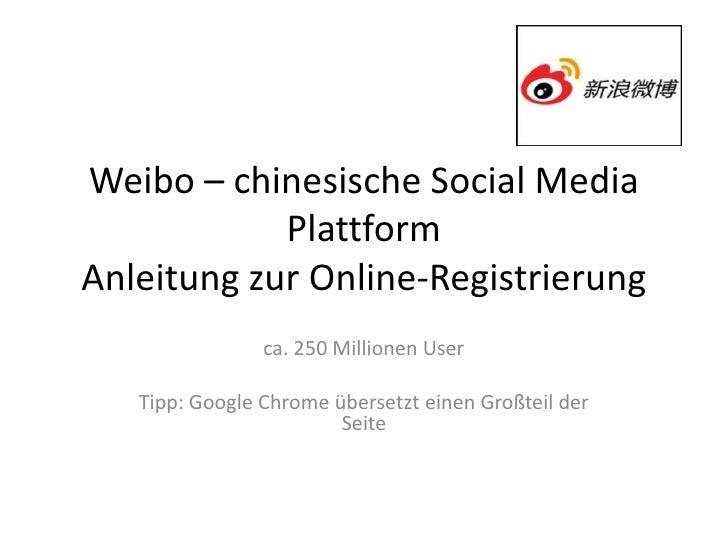 Weibo – chinesische Social Media            PlattformAnleitung zur Online-Registrierung                ca. 250 Millionen U...