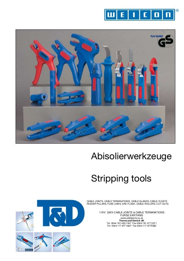 Abisolierwerkzeuge Stripping tools CABLE JOINTS, CABLE TERMINATIONS, CABLE GLANDS, CABLE CLEATS FEEDER PILLARS, FUSE LINKS...