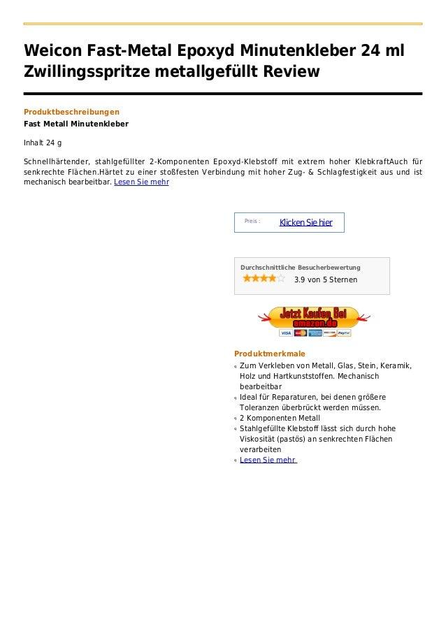 Weicon Fast-Metal Epoxyd Minutenkleber 24 mlZwillingsspritze metallgefüllt ReviewProduktbeschreibungenFast Metall Minutenk...
