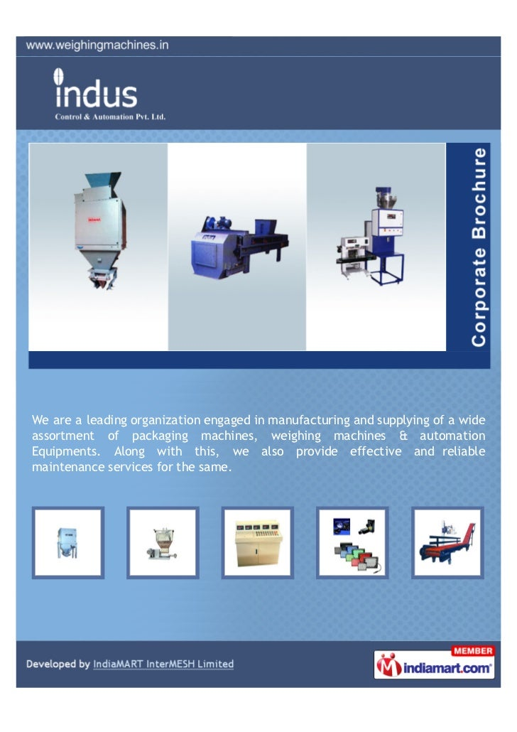 We are a leading organization engaged in manufacturing and supplying of a wideassortment of packaging machines, weighing m...