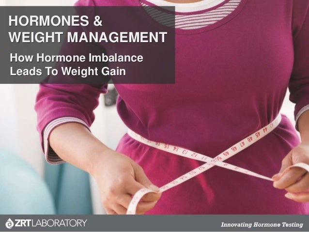 HORMONES & WEIGHT MANAGEMENT How Hormone Imbalance Leads To Weight Gain