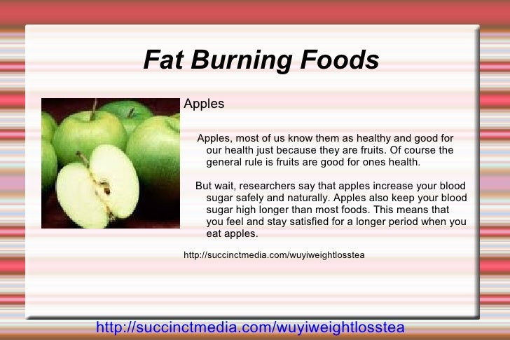 Fat Burning Foods            Apples                Apples, most of us know them as healthy and good for                our...