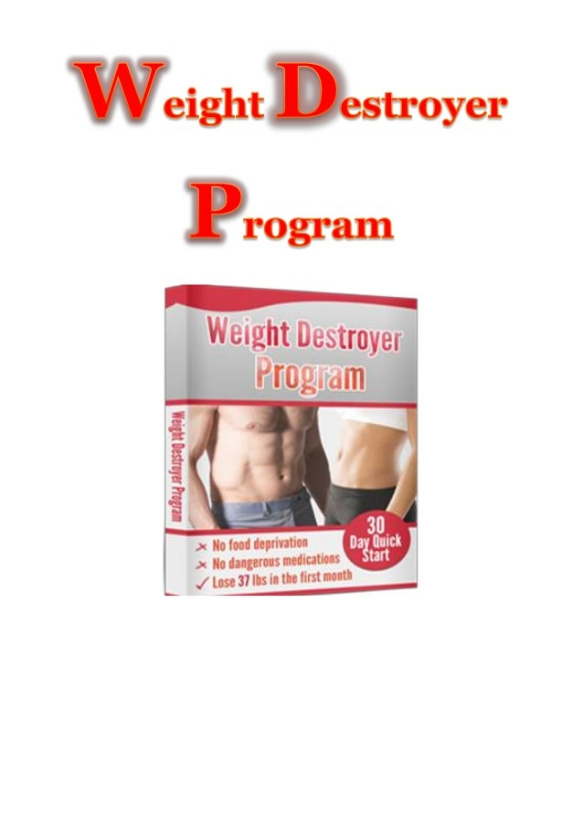 Weight Destroyer Program : Hi, You are welcome to our sincere Weight Destroyer Review. In our very own review you will dis...