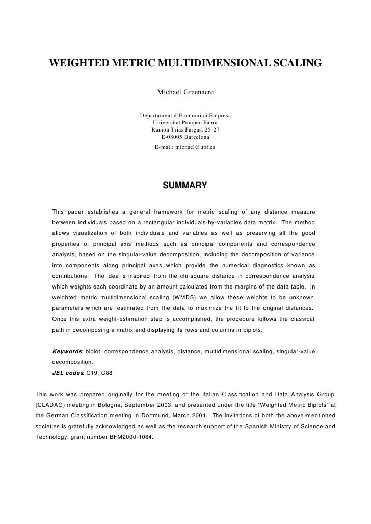 WEIGHTED METRIC MULTIDIMENSIONAL SCALING                                             Michael Greenacre                    ...