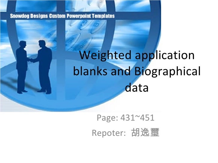 Weighted application blanks and Biographical data Page: 431~451 Repoter :   胡逸璽