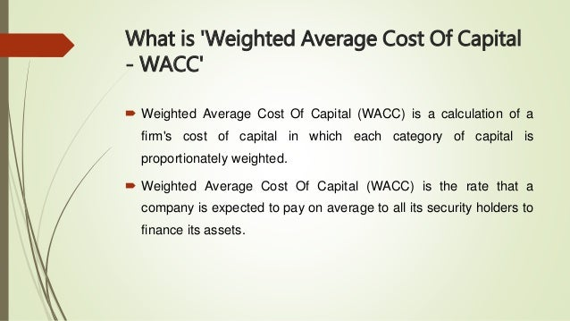 finance weighted average cost of capital Since the cost of capital of a firm is weighted by the amount of each component cost of debt is the cost to the company for the use of borrowed funds to finance operations k=current market interest rate why is wacc weighted average cost of capital important.