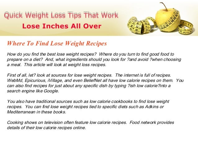 Where To Find Lose Weight RecipesHow do you find the best lose weight recipes? Where do you turn to find good food toprepa...
