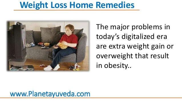 The major problems in today's digitalized era are extra weight gain or overweight that result in obesity.. Weight Loss Hom...