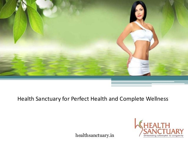 Health Sanctuary for Perfect Health and Complete Wellness healthsanctuary.in