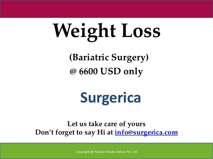 Weight Loss          (Bariatric Surgery)          @ 6600 USD only              Surgerica          Let us take care of your...