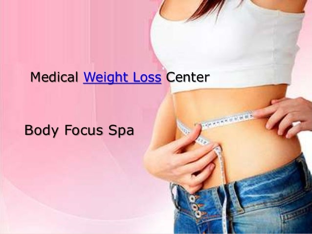 Medical Weight Loss Center Body Focus Spa