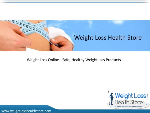 Weight Loss Health Store              Weight Loss Online - Safe; Healthy Weight loss Productswww.weightlosshealthstore.com