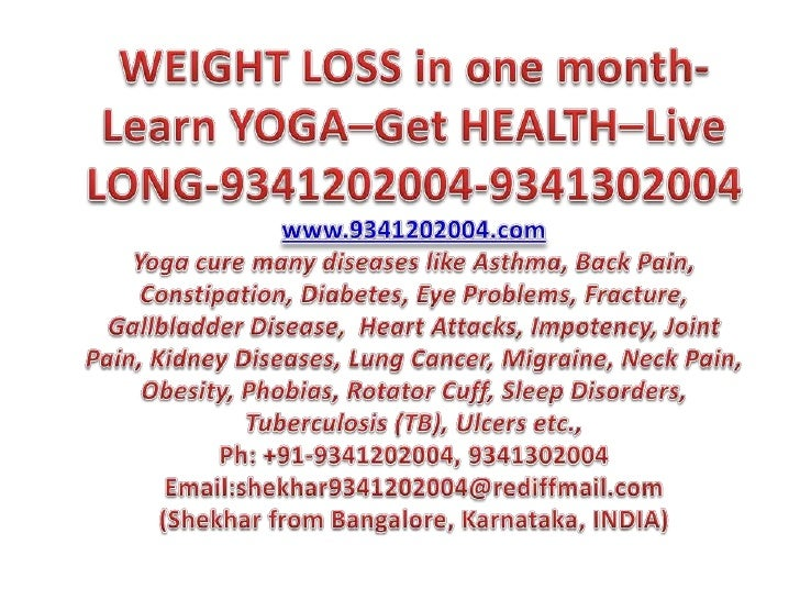 WEIGHT LOSS in one month-Learn YOGA–Get HEALTH–Live LONG-9341202004-9341302004<br />www.9341202004.comYoga cure many disea...