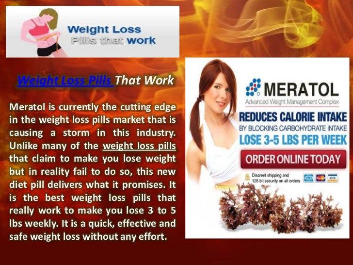 Weight Loss Pills That WorkMeratol is currently the cutting edgein the weight loss pills market that iscausing a storm in ...