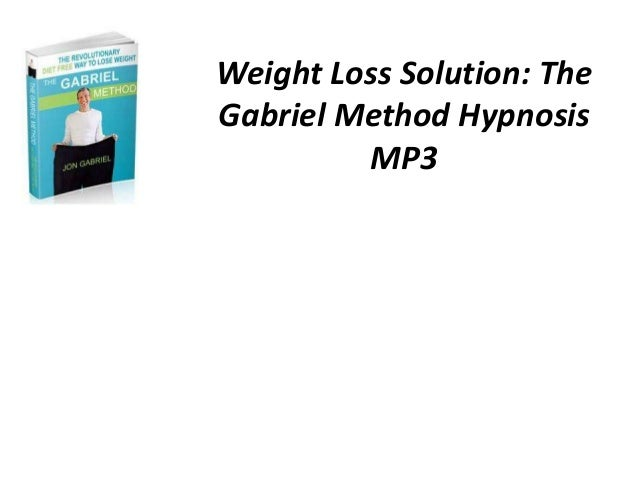 Weight Loss Solution: TheGabriel Method Hypnosis         MP3