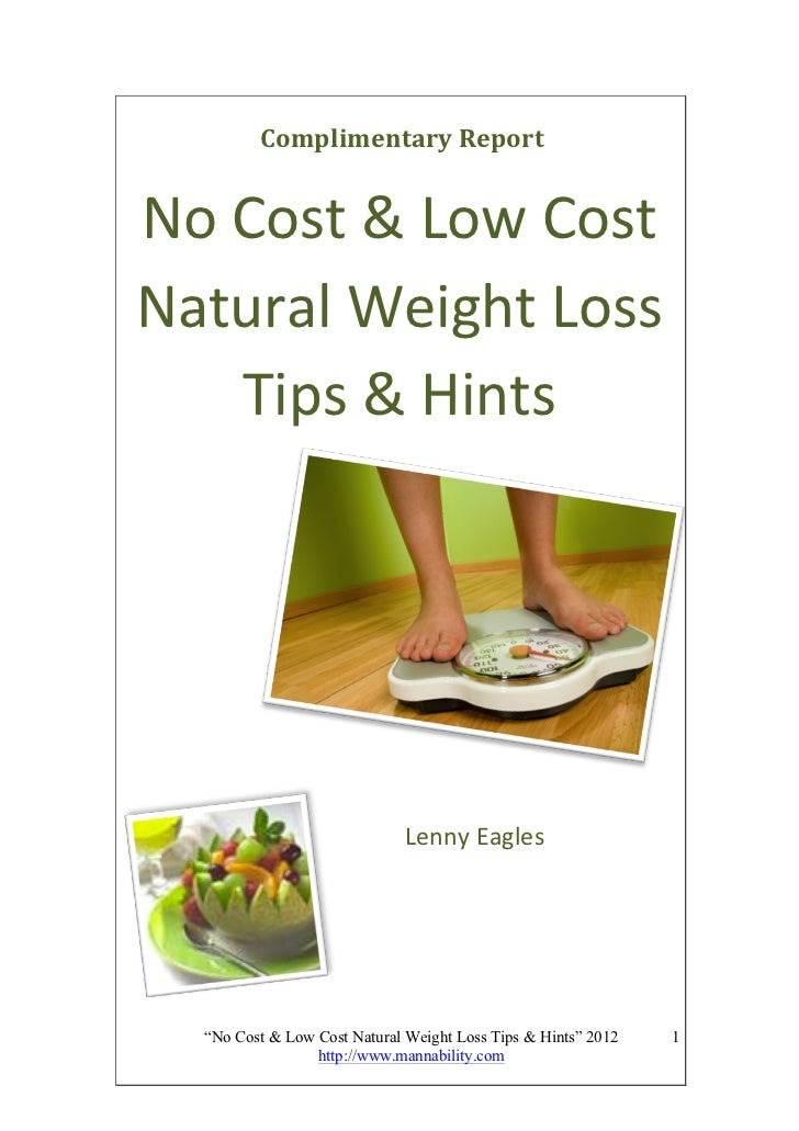Complimentary	  Report	         No	  Cost	  &	  Low	  Cost	  	         Natural	  Weight	  Loss	  	               Tips	  &	...