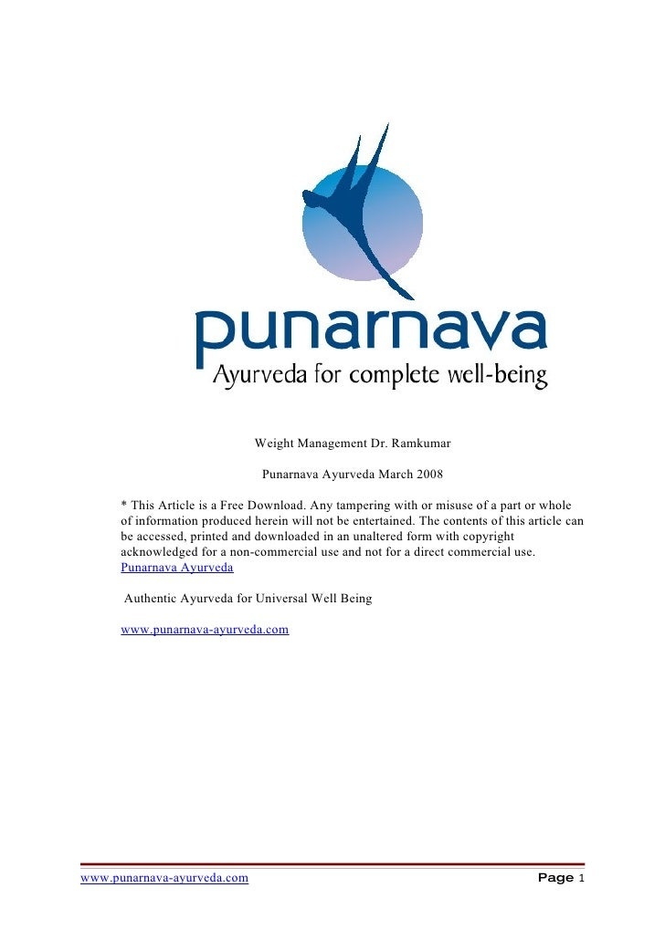 Weight Management Dr. Ramkumar                                  Punarnava Ayurveda March 2008        * This Article is a F...