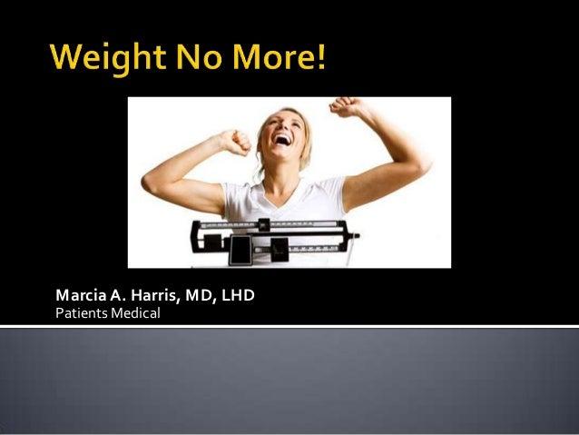 Marcia A. Harris, MD, LHDPatients Medical