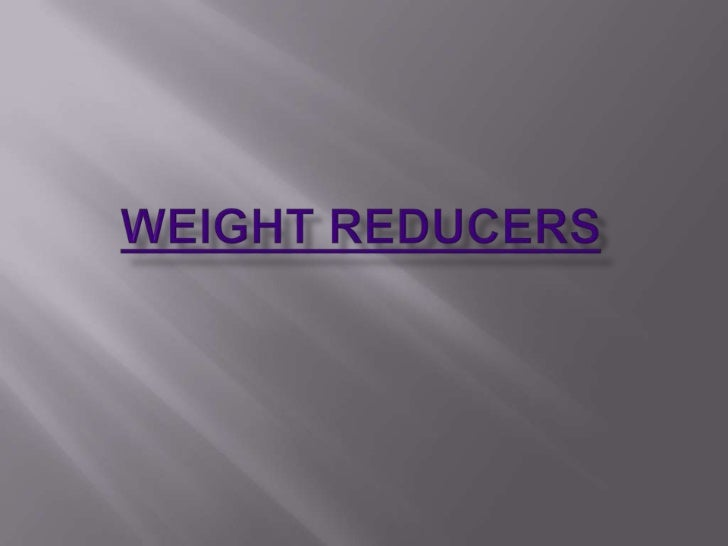 Weight Reducers<br />
