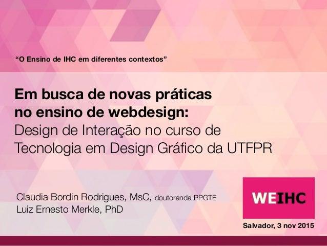 Em busca de novas práticas no ensino de webdesign: Design de Interação no curso de Tecnologia em Design Gráfico da UTFPR Cl...