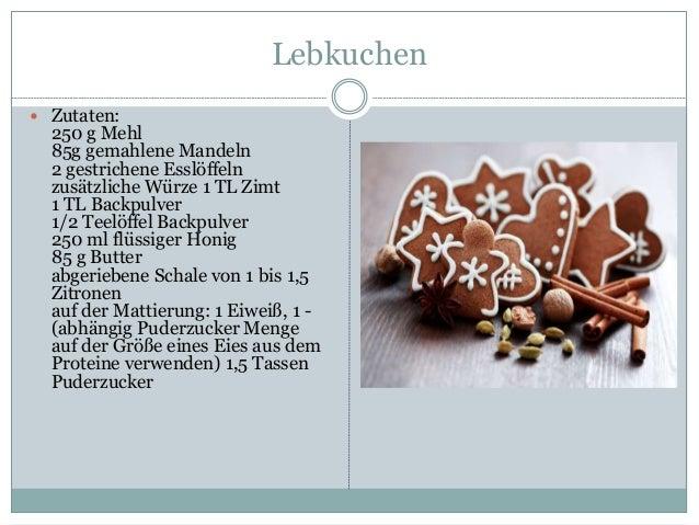 Lebkuchen  Zutaten: 250 g Mehl 85g gemahlene Mandeln 2 gestrichene Esslöffeln zusätzliche Würze 1 TL Zimt 1 TL Backpulver...