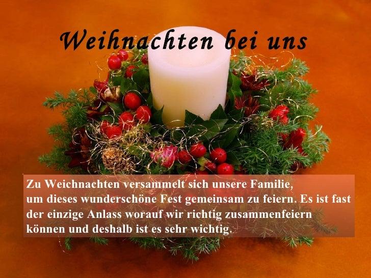 Weihnachten bei uns Zu Weichnachten versammelt sich unsere Familie, um dieses wunderschöne Fest gemeinsam zu feiern. Es is...