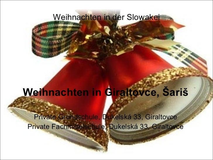 Weihnachten in der Slowakei Weihnachten in Giraltovce, Šariš Private Grundschule, Dukelská 33, Giraltovce Private Fachmitt...