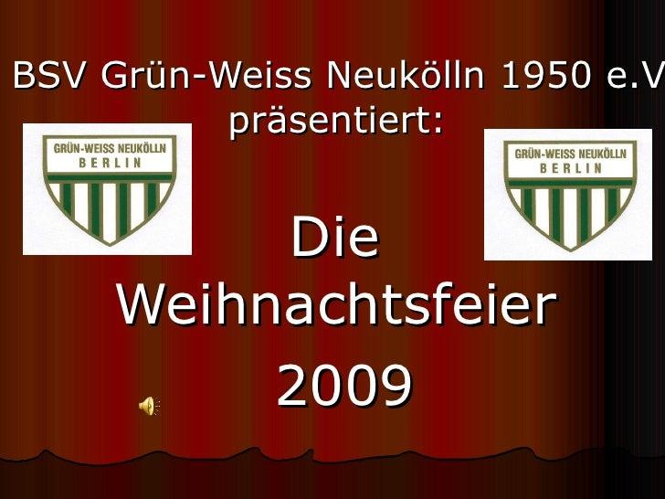 BSV Grün-Weiss Neukölln 1950 e.V. präsentiert:   Die Weihnachtsfeier 2009